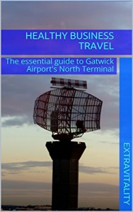 Healthy Business Travel The essential guide to Gatwick Airport's North Terminal